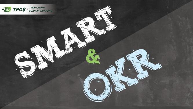 Sự khác nhau giữa mô hình OKR và Mục tiêu SMART